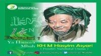 14 februari Harlah Hadratus Syaikh KH Hasyim Asyari